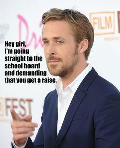 ryan gosling memes for teachers...more...
