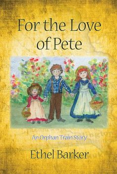 For the Love of Pete: An Orphan Train Story by Ethel Barker https://www.amazon.com/dp/1888160659/ref=cm_sw_r_pi_dp_x_x1nOybMHAZRZP