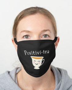 Things happen and the only thing we can control is how we react to them. So take a breath, brew some tea, and spread some positivi-tea. The mask for the happy tea drinkers out there. Happy Tea, Mask Online, Diy Face Mask, Face Masks, Christen, Fashion Face Mask, Cute Faces, Go Shopping, Black Cotton