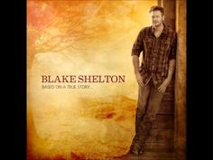 Blake Shelton - Mine Would Be You