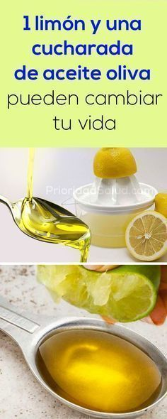 1 limon y una cucharada de aceite de oliva pueden cambiar tu vida.