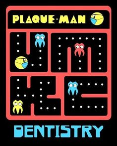 Does anyone want to play Plaque Man?