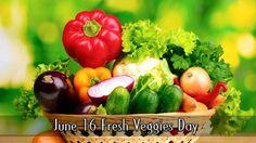 June 16 Fresh Veggies Day