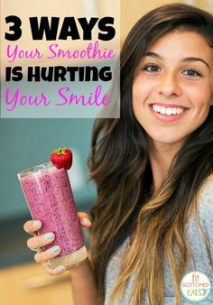 Three ways your good-for-you smoothie may not be so great for your teeth -- and ways to make it better.   Fit Bottomed Eats