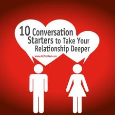 10 Conversation Starters to Take your Relationship Deeper #conversationstarters #marriage