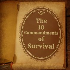 10 Commandments of Survival You Need to Know About