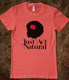 """I want this shirt. I can wear it on one of my """"fro"""" days!!"""