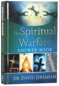 The Spiritual Warfare Answer Book is a   Spirit-filled Living Hardback by David Jeremiah about SPIRITUAL WARFARE. Purchase this Hardback product online from koorong.com | ID 9780718091460