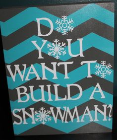 Do You Want to Build a Snowman, Frozen sign--READY to SHIP