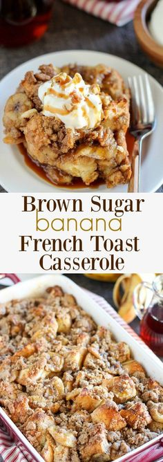 This Brown Sugar Banana French Toast Casserole is a big hit at my house on Sunday for Brunch. - A make-ahead baked french toast casserole filled with brown sugar caramel sauce, sliced bananas and a brown sugar crumble topping. Banana French Toast, French Toast Bake, Make Ahead French Toast, Healthy French Toast, French Toast Recipe Brown Sugar, Baked French Toast Overnight, Brioche French Toast, Best French Toast, Cinnamon French Toast