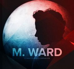 Bursting with joy over this album. Check out Npr's full length album preview: http://www.npr.org/2012/03/25/148922178/first-listen-m-ward-a-wasteland-companion