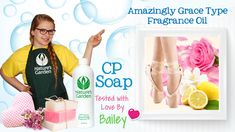 Soap Testing Amazingly Grace Type Fragrance Oil - Natures Garden
