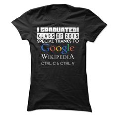 I Graduated Tee Shirt Special Thanks To Google Wikipedia Ctrl C & Ctrl V T Shirt College Graduation T Shirt  Order HERE ==> https://sunfrog.com/Funny/I-Graduated-Tee-Shirt-Special-Thanks-To-Google-Wikipedia-Ctrl-C-amp-Ctrl-V-T-Shirt-College-Graduation-T-Shirt-Ladies.html?6789  Please tag & share with your friends who would love it   #xmasgifts #jeepsafari #christmasgifts