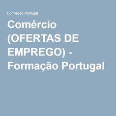 Comércio (OFERTAS DE EMPREGO) - Formação Portugal
