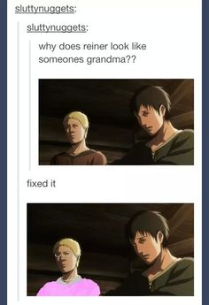 Attack on Titan / Shingeki no Kyojin || anime funny- WHY DOES REINER LOOK LIKE A GRANDMA