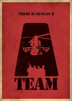 A-Team minimalist movie poster - I love movies with explosions and out of this world plans...I was not disappointed
