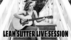 LIVE Sessions Presents Leah Sutter Wednesday, August 2019 from the Studios. Piano Lessons, Guitar Lessons, Finishing School, Florida State University, Air Ride, Talent Show, Her Music, Debut Album, Musical Theatre