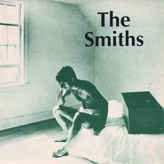 "The Smiths ""Please Please Please Let Me Get What I Want"""