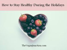 6 tips to stay healthy this holiday season.   #healthyliving #plantbaseddiet