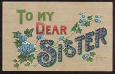 To Dear Sister vintage postcard Greeting Floral embossed Circa 1910-bbb65