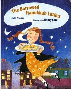 The Borrowed Hanukkah Latkes by Linda Glaser, Nancy Cote http://www.bookscrolling.com/the-28-best-hanukkah-books/ #besthanukkahbooks #bookscrolling