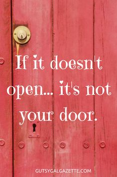 If it doesn't open, it's not your door. #quotes #inspirational #inspirationalquotes