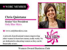 Chris Quintana - Senior Vice President - Only Blue Skies											 http://member.womenownedbusinessclub.com/Sys/PublicProfile/28178449/1522076
