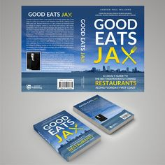 Freelance Project - Design a book cover for GOOD EATS JAX by Rac.design