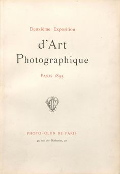 Deuxième exposition d'art photographique, Paris, 1895. 1895. Metropolitan Museum of Art (New York, N.Y.). Joyce F. Menschel Photography Library, Department of Photographs. Pictorialist Photography: Exhibition Catalogs, 1891-1914. Rare Books in the Joyce F. Menschel Photography Library. Department of Photographs. #photography #exhibitions