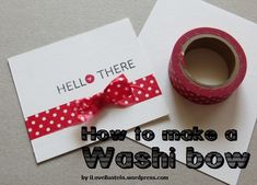 Tutorial: How to make a Washi bow