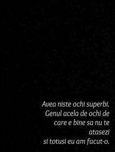 Avea niste ochi superbi... Life Lessons, Life Is Good, Life Quotes, Cards Against Humanity, Mood, Thoughts, Feelings, Memes, Photos