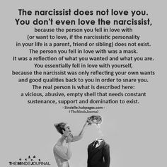The narcissist does not love you. You don't even love the narcissist, because the person you fell in love with or want to love, does not exist Narcissistic People, Narcissistic Mother, Narcissistic Abuse Recovery, Narcissistic Behavior, Narcissistic Sociopath, Narcissistic Personality Disorder, Characteristics Of A Narcissist, Types Of Narcissists, Trauma