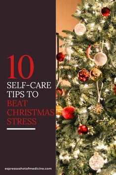 The joy of the holidays, also brings the stress of the holidays. Try these 10 self-care tips to reduce holiday stress and  enjoy the Christmas season!