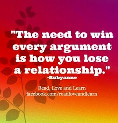 Arguments and loosing relationships quote via www.Facebook.com/ReadLoveAndLearn