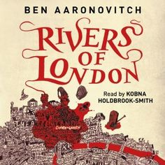 Rivers of London by Ben Aaronovitch, read by Kobna Holdbrook-Smith. Relisten for about the 1000th time.