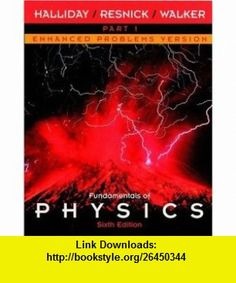Fundamentals of Physics, Part 1, Chapters 1 - 12, Enhanced Problems Version (Pt. 1, Chapters 1-12) (9780471228608) David Halliday, Robert Resnick , ISBN-10: 0471228605  , ISBN-13: 978-0471228608 ,  , tutorials , pdf , ebook , torrent , downloads , rapidshare , filesonic , hotfile , megaupload , fileserve