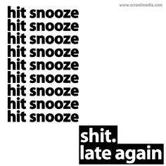 Snooze Snooze Snooze #Quotes