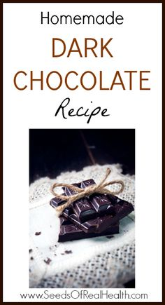 Homemade Dark Chocolate Recipe - Seeds Of Real HealthSeeds Of Real Health-- Substitute the honey to lower carbs