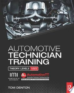 Automotive Technician Training Theory Pdf By Tom Dentonpublished On 2014 04 16 By Routledgea Blended L Automotive Technician Automotive Engineering Technician