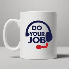 http://thepodomoro.com/collections/coffee-mugs-and-tea-cups/products/do-your-job-mug-tea-mug-coffee-mug
