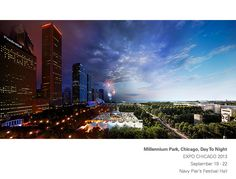 Stephen Wilkes Millennium Park, Chicago, Day To Night Expo Chicago 2013 September 19-22 Navy Pier