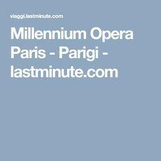 Millennium Opera Paris - Parigi - lastminute.com