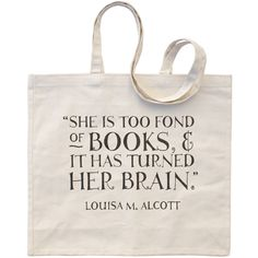 "A book bag with a great book quote by Louisa M. Alcott. ""She is too fond of books and it has turned her brain"". #BookBags"