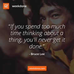 Bruce Lee on getting things done. #motivational #quote #gtd #brucelee