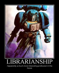LIBRARIANSHIP. I don't completely understand why, but this is freaking funny.
