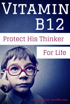 Mental changes from Vitamin B12 deficiency can go undiagnosed for years. Protect his brain for life with Vitamin B12  http://www.easy-immune-health.com/mental-changes-from-b12-deficiency.html