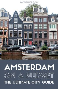 How to save money on sightseeing, museums and galleries, food and drink, city views and transport – showing you can see Amsterdam on a budget – ontheluce.com