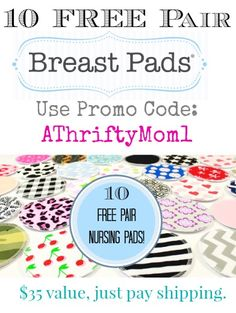 1o sets of FREE washable breast Pads for FREE use coupon code ATHRIFTYMOM1 to set them FREE