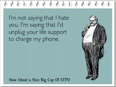 Um, excuse me, but if you don't mind, my phone is dying! Hahaha!