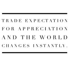 Trade expectation for appreciation and the world changes instantly